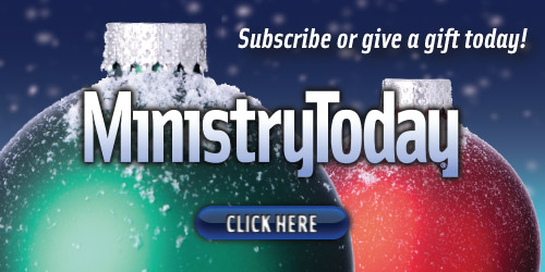 Subscribe to Ministry Today!