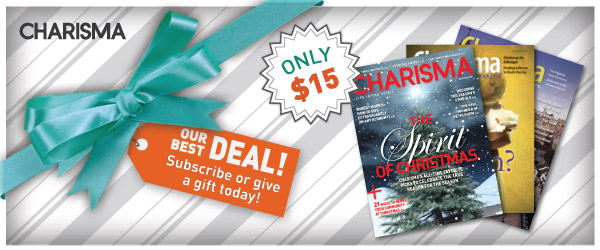 Subscribe to Charisma Magazine Today!