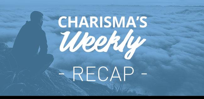 Charisma's Weekly Recap